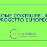 Come costruire un progetto europeo