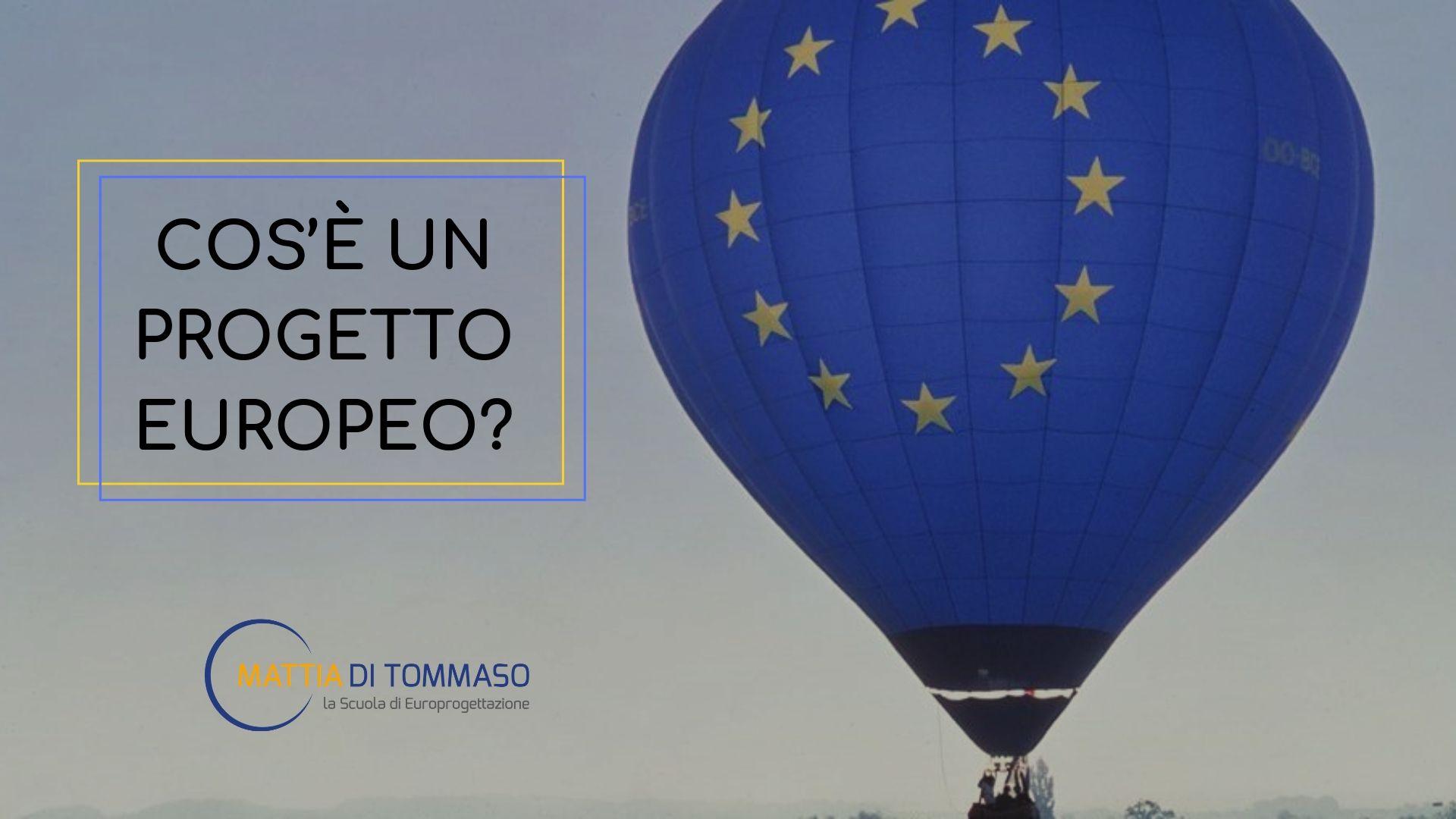 Cos'è un progetto europeo?