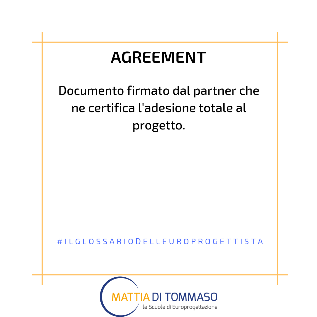 Il glossario dell'europrogettista: AGREEMENT