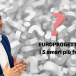 europrogettazione i 5 errori più frequenti