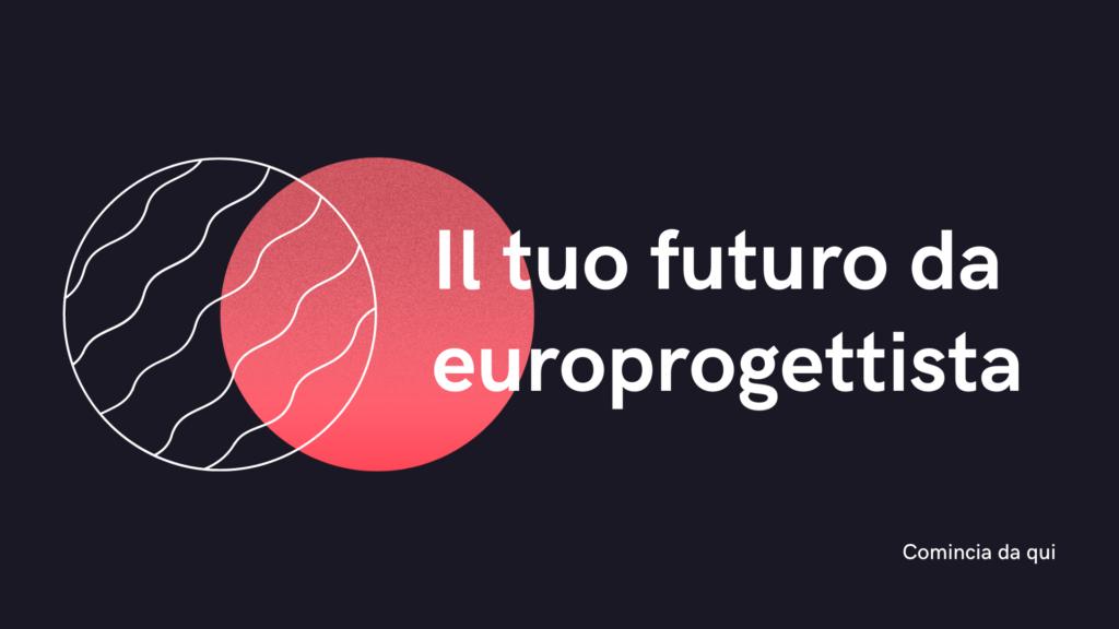 EUROPROGETTAZIONE CORSO ONLINE MASTER FONDI EUROPEI FINANZIAMENTI MASTERCLASS