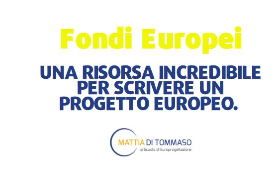 Fondi Europei: Una risorsa incredibile per scrivere un progetto europeo.